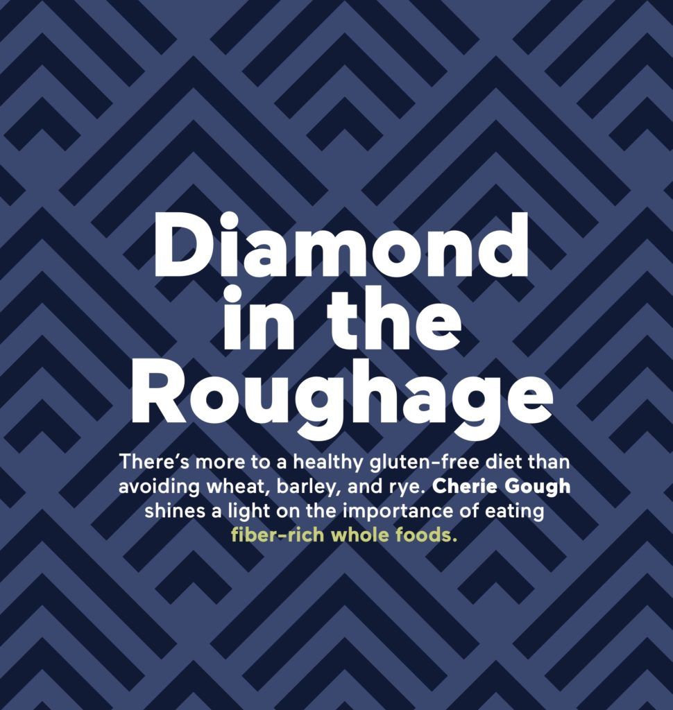 Diamond in the Roughage: Fiber and the Gluten-Free Diet